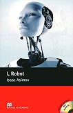 Macmillan Readers - Pre-Intermediate: I, Robot + extra exercises and 2 CDs - Isaac Asimov -