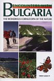 Encounters with Bulgaria: The Wondrous Cornucopia of the Nature -
