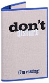 Текстилна подвързия за книга - Don't Disturb (I'm Reading) -