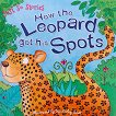 Just So Stories: How the Leopard got his Spots -