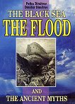 The Black sea, the Flood and the Ancient Myths - Petko Dimitrov, Dimitar Dimitrov -