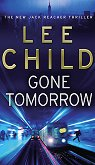 Gone Tomorrow - Lee Child -