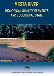 Mesta River : Biological Quality Elements and Ecological Status - Yordan Uzunov, Luchezar Pehlivanov, Boyko B. Georgiev, Emilia Varadinova -