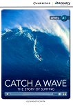 Cambridge Discovery Education Interactive Readers - Level A1: Catch a Wave. The Story of Surfing - Genevieve Kocienda -