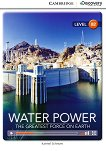 Cambridge Discovery Education Interactive Readers - Level B2: Water Power. The Greatest Force on Earth - Karmel Schreyer -