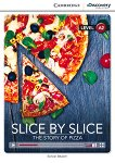 Interactive Readers. Level A2: Slice by slice. The story of pizza - Simon Beaver -