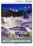 Interactive Readers. Level A2: How cool is cold!  - Nic Harris -