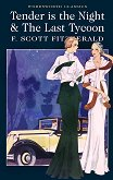 Tender is the Night and The Last Tycoon - F. Scott Fitzgerald -