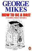How to be a brit - George Mikes -
