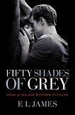 Fifty Shades of Grey. Movie Tie-in Edition - E. L. James -