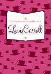 The Complete Illustrated Works of Lewis Carroll - Lewis Carroll - книга