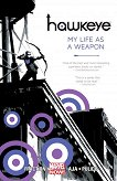 Hawkeye - vol. 1: My Life as a Weapon - Matt Fraction -