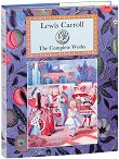The Complete Works - Lewis Carroll -