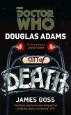 Doctor Who: City of Death - Douglas Adams, James Goss - книга