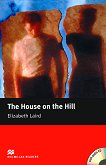 Macmillan Readers - Beginner: The House on the Hill + CD - Elizabeth Laird -