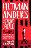 Hitman Anders and the Meaning of it All - Jonas Jonasson -