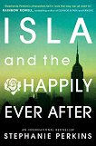 Isla and the Happily Ever After - Stephanie Perkins -