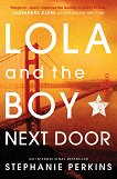 Lola and The Boy Next Door - Stephanie Perkins -