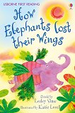 Usborne First Reading - Level 2: How Elephants Lost their Wings - Lesley Sims -
