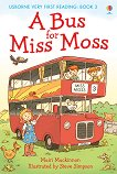 Usborne Very First Reading - Book 3: A Bus for Miss Moss - Mairi Mackinnon -