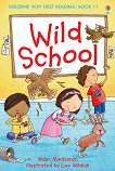 Usborne Very First Reading - Book 11: Wild School - Mairi Mackinnon -