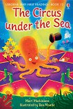 Usborne Very First Reading - Book 12: The Circus Under the Sea - Mairi Mackinnon - книга