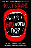What's a Girl Gotta Do? - Holly Bourne -