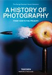 A History of Photography From 1839 To The Present -