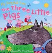 My Fairytale Time: The Three Little Pigs -