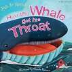 Just So Stories: How the Whale got his Throat -
