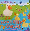 My Rhyme Time: Five Little Ducks and other number rhymes -