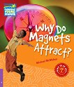 Cambridge Young Readers - ниво 4 (Beginner): Why Do Magnets Attract? - Michael McMahon -