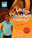Cambridge Young Readers - ниво 5 (Pre-Intermediate): Why Do Shadows Change? - Nicolas Brasch -