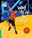 Cambridge Young Readers - ниво 5 (Pre-Intermediate): Why Is It So Loud? - Nicolas Brasch -
