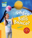 Cambridge Young Readers - ниво 6 (Pre-Intermediate): Why Do Balls Bounce? - Rob Moore -