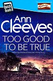 Too Good To Be True - Ann Cleeves -