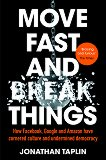 Move Fast and Break Things - Jonathan Taplin -