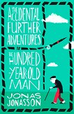 The Accidental Further Adventures of the Hundred-Year-Old Man - Jonas Jonasson - книга