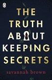The Truth about Keeping Secrets - Savannah Brown -