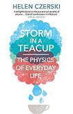 Storm in a Teacup. The Physics of Everyday Life - Helen Czerski -