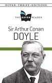 The Dover Reader: Sir Arthur Conan Doyle - Sir Arthur Conan Doyle -