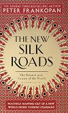 The New Silk Roads : The Present and Future of the World - Peter Frankopan -