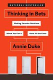 Thinking in Bets - Annie Duke -