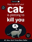 How to Tell If Your Cat is Plotting to Kill You - Matthew Inman -