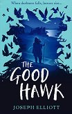 The Good Hawk - Joseph Elliott - книга