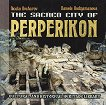 The sacred city of Perperikon - Nicolai Ovcharov, Daniela Kodzjamanova -