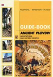 Guide Book: Architectural and historic reserve Ancient Plovdiv - книга