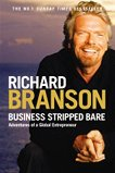 Business stripped bare: Adventures of a global entrepreneur - Richard Branson -