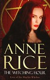 Lives of the Mayfair Witches: The Witching Hour - Anne Rice -