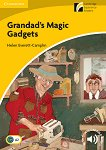 Cambridge Experience Readers - Ниво 2: Elementary/Lower Intermediate : Grandad's Magic Gadgets - Helen Everett-Camplin -